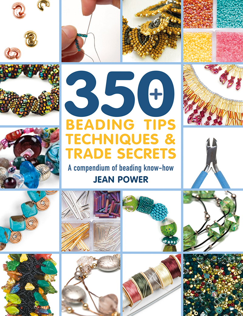 350+ Beading Tips, Techniques & Trade Secrets